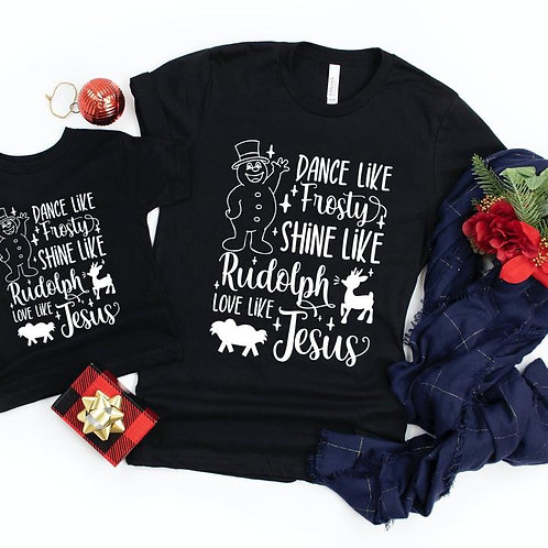 Dance like frosty- Shine like Rudolph-Give like Santa-Love like Jesus