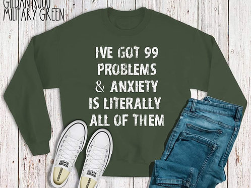 I've got 99 problems and anxiety is literally all of them