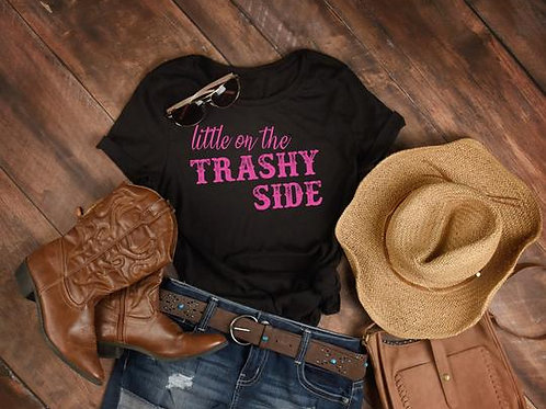 little on the TRASHY SIDE (Hot Pink)