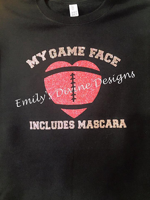 My Game Face includes Mascara Sweatshirt