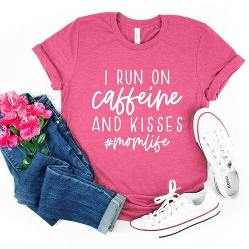 I run on caffeine and kisses #momlife