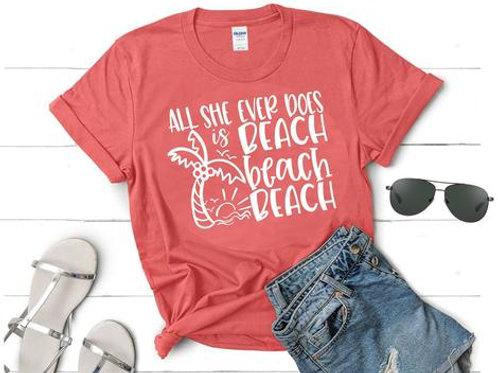 Al she ever does is BEACH beach BEACH
