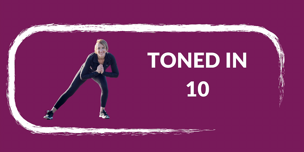 Toned in 10