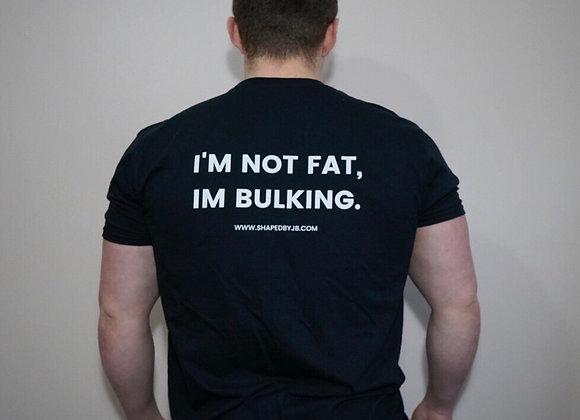 """Im Not Fat Im Bulking"" Tee"