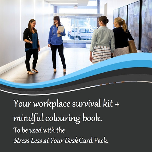 Your workplace survival kit + mindful colouring book. Free with the Desk Cards.