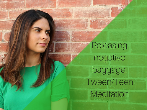 Releasing negative baggage. Tween/Teen meditation.