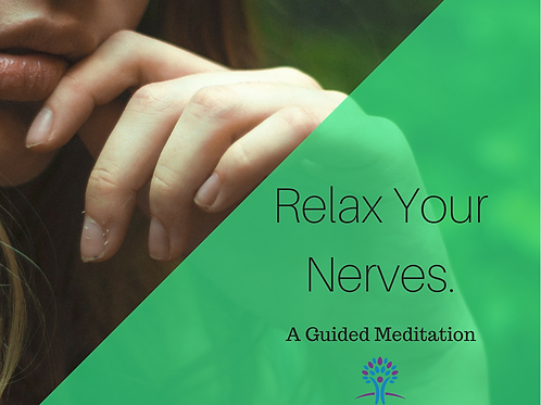 Relax Your Nerves. A Guided Meditation