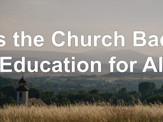 Is the Church Bad: Education for All