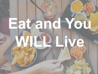 Eat and You Will Live