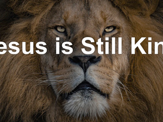 Jesus is Still King