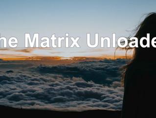 The Matrix Unloaded