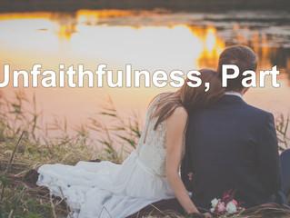 Unfaithfulness: Part 1
