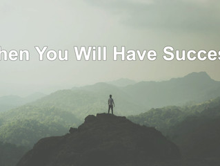 Then You Will Have Success