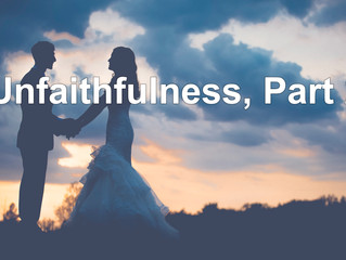 Unfaithfulness, Part 2