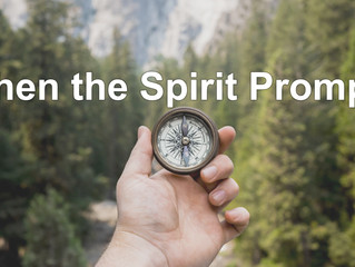 When the Spirit Prompts