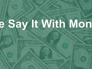 We Say It With Money