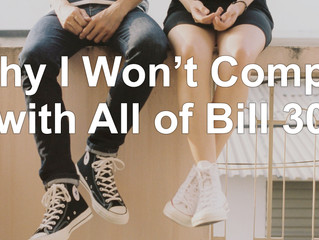 Why I Won't Comply with All of Bill 30