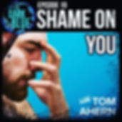 Episode 19: Shame on You with Tom Ahern