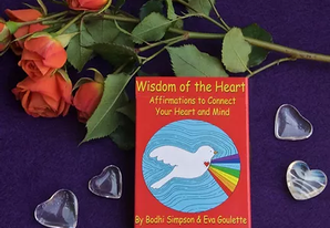 Announcing the Wisdom of the Heart Deck; Affirmations to Connect Your Heart & Mind