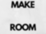 MAKE ROOM.png