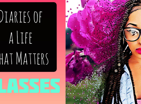 Diaries of a Life That Matters - GLASSES
