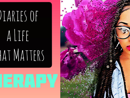 Diaries of a Life that Matters - THERAPY