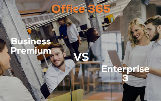 Business Premium Vs Enterprise 3 – What's right for me?