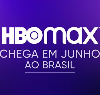 Veja todas as informações sobre a HBO Max no Brasil em junho