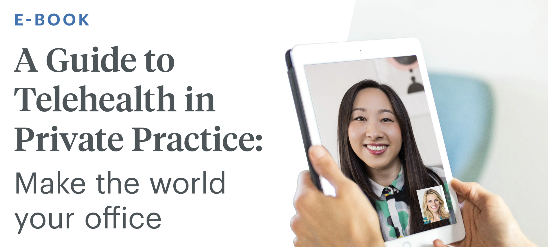 eBook: A Guide to Telehealth in Private Practice