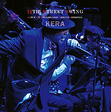 KERA,12th. street swing,ケラ,ソロ