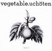 有頂天,uchoten,ナゴム,ケラ,kera,vegetable,ベジタブル
