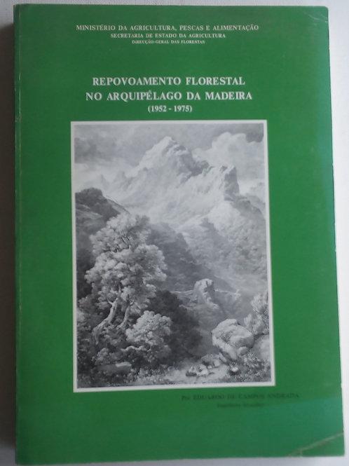 repovoamento florestal no arquipélago da madeira 1952/1975 eduardo
