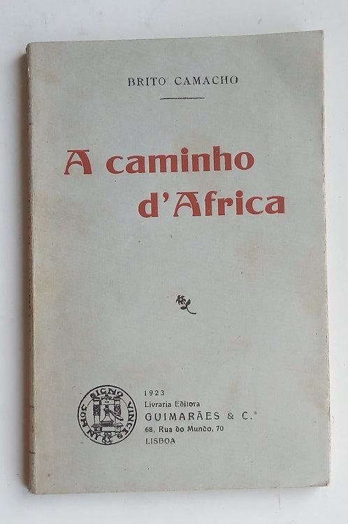 a caminho de áfrica  / brito Camacho 1.ª edição