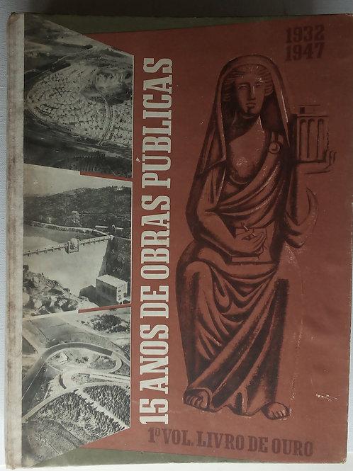 15 anos de obras publicas 1932/1947 livro de ouro