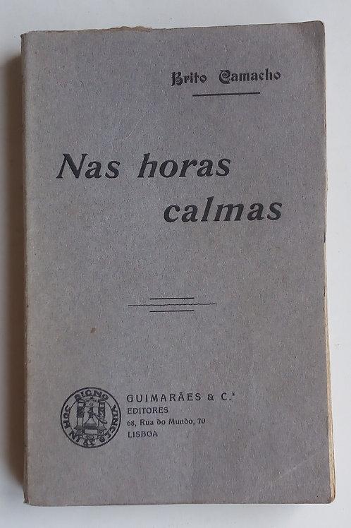nas horas calmas / brito Camacho 1.ª edição