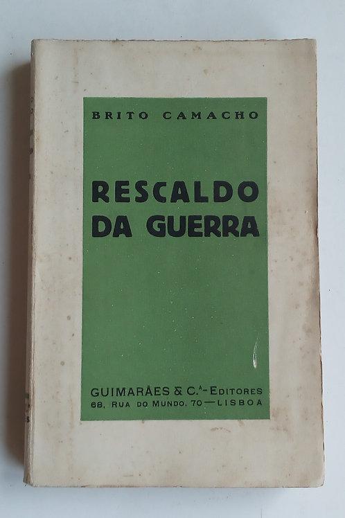 rescaldo da guerra / brito Camacho 1.ª edição