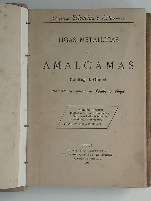 Ligas metálicas e amálgamas / engenheiro L.ghersi