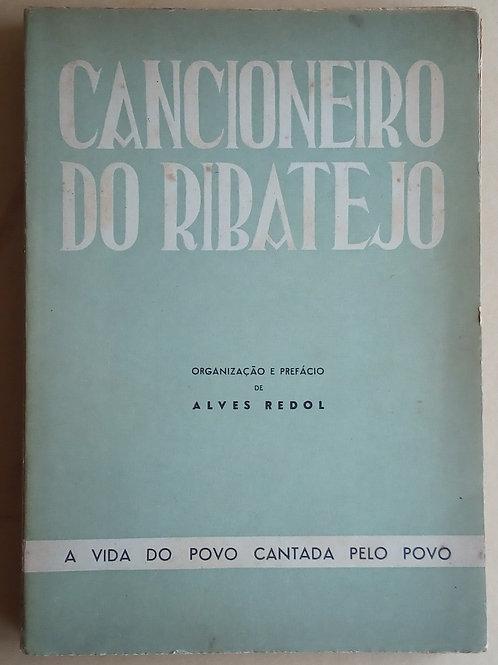 cancioneiro do ribatejo a vida do povo cantada pelo povo / Alves redol
