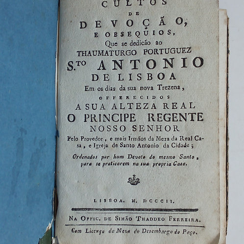 Cultos de devoção e obséquios que se dedicam ao thaumaturgo portuguez
