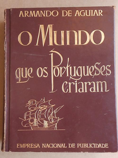 o mundo que os portugueses criaram / armando de aguiar