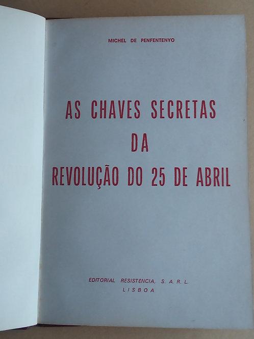 as chaves secretas da revolução do 25 de abril / miguel de penfentenyo