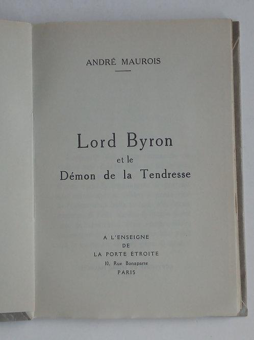 andré maurois / lord byron et le démon de la tendresse
