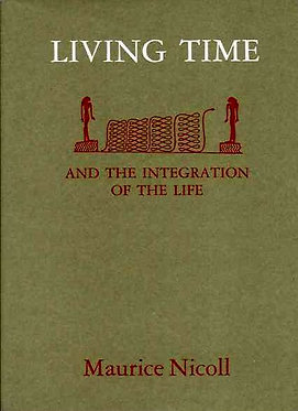 MAURICE NICOLL Living Time and the Integration of the Life