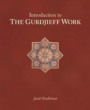 JACOB NEEDLEMAN Introduction to The Gurdjieff Work