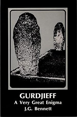 J.G. BENNETT Gurdjieff: A Very Great Enigma