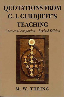 M.W. THRING Quotations from G.I. Gurdjieff's Teaching