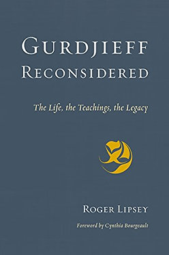 ROGER LIPSEY Gurdjieff Reconsidered