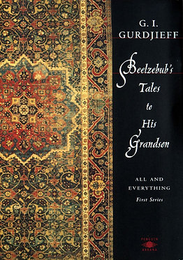 G.I. GURDJIEFF All and Everything or Beelzebub's Tales to His Grandson
