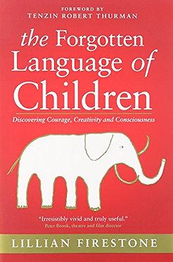 LILLIAN FIRESTONE The Forgotten Language of Children