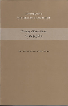 JOHN PENTLAND  Two Talks: The Study of Human Nature and The Gurdjieff Work
